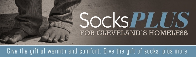 Socks Plus - For Cleveland's Homeless - Give the gift of warmth and comfort. Give the gift of socks, plus more.